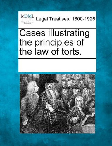 Download Cases illustrating the principles of the law of torts. pdf epub
