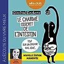 Le Charme discret de l'intestin (édition augmentée) Hörbuch von Giulia Enders Gesprochen von: Jessica Monceau