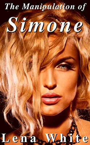 The Manipulation of Simone (Black Bulls, Hotwives, and Cuckolds Book 1) por Lena White
