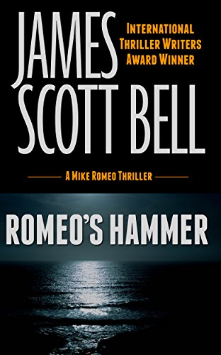 Romeo's Hammer (A Mike Romeo Thriller) (Mike Romeo Thrillers Book 3)