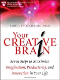 Your Creative Brain, Shelley Carson, 0470547634