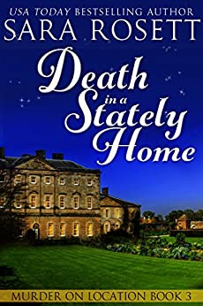 Death in a Stately Home (Murder on Location Book 3) by [Rosett, Sara]