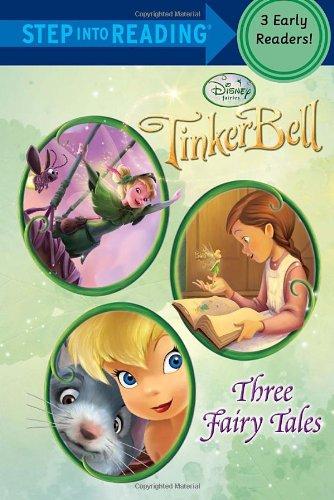 Read Online Tinker Bell: Three Fairy Tales (Disney Tinker Bell) (Step into Reading) pdf epub