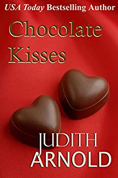 Chocolate Kisses (novella) by [Arnold, Judith]