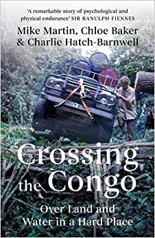 Book Crossing the Congo: Over Land and Water in a Hard Place