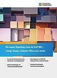 img - for Die neuen Reporting-Tools f r SAP BW - Design Studio, Analysis Office und Lumira book / textbook / text book