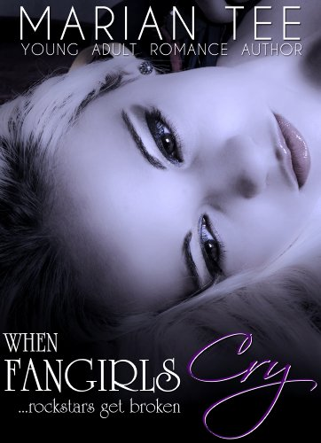 WHEN FANGIRLS CRY (How Not To Be Seduced By Rockstars, Book 2) (How (Not) To Be Seduced By Rockstars)