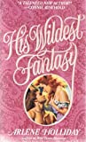 His Wildest Fantasy, Arlene Holliday, 0821747576