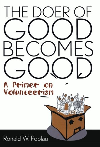 The Doer of Good Becomes Good: A Primer on Volunteerism