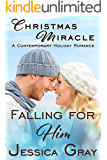 Christmas Miracle - A Contemporary Holiday Romance: Falling for Him