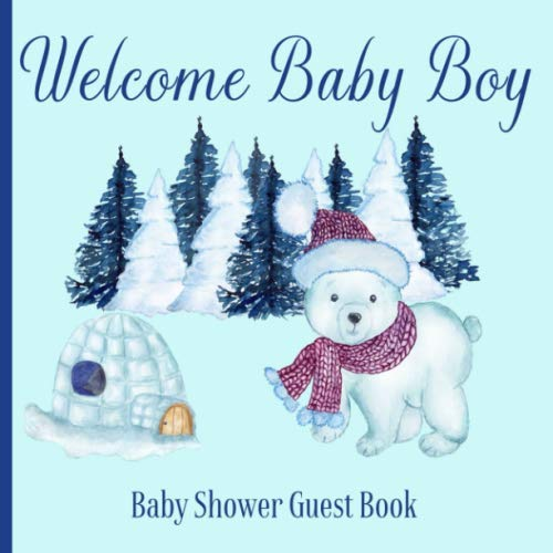 Baby Shower Guest Book Welcome Baby Boy: Winter Polar Bear Snow Theme Decorations | Sign in Guestbook Keepsake with Address, Baby Predictions, Advice for Parents, Wishes, Photo & Gift Log Tracker (Oh Baby Its Cold Outside Baby Shower Invitations)