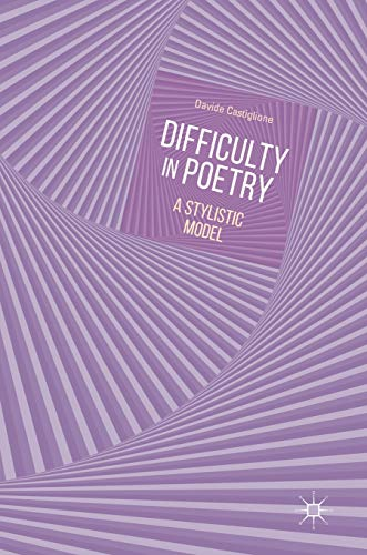 Difficulty in Poetry: A Stylistic Model (Cognitive Stylistics Language And Cognition In Text Analysis)