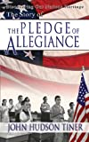 The Story of the Pledge of Allegiance, John Tiner, 0890513937