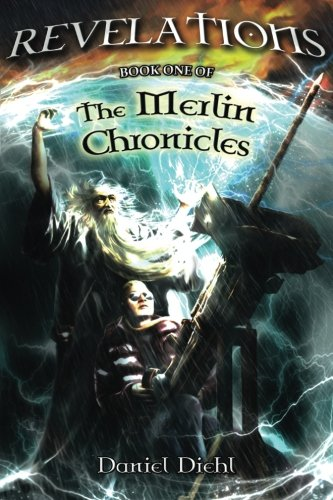 Book: Revelations (The Merlin Chronicles Book 1) by Daniel Diehl