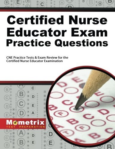 Certified Nurse Educator Exam Practice Questions: CNE Practice Tests & Exam Review for the Certified Nurse Educator Examination by CNE Exam Secrets Test Prep Team (2014-07-14)