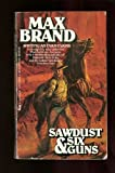 Sawdust and Six Guns, Evan Evans and Max Brand, 0515085294