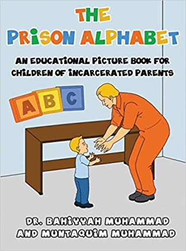 When Parents Are In Prison Children >> The Prison Alphabet An Educational Picture Book For Children Of