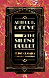img - for The Silent Bullet (Flame Tree Collectable Crime Classics) book / textbook / text book