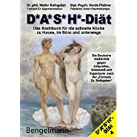 DASH-Diät. Das Kochbuch für die schnelle Küche zu Hause, im Büro und unterwegs. Die Deutsche DASH-Diät gegen Übergewicht und Bluthochdruck.: Mit der ... Heidelberg und der Universität München.)