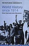 World History since 1914, John Stevenson and Chris Cook, 0415345855