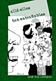 img - for Alla ellos tan entra ables (Spanish Edition) book / textbook / text book