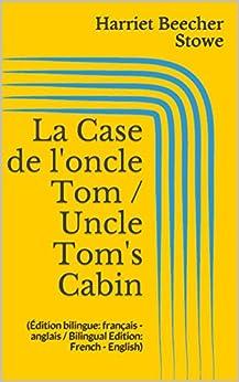 La Case De L 39 Oncle Tom Uncle Tom 39 S Cabin Dition