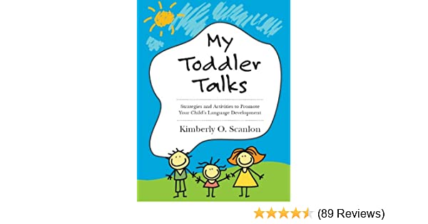 Amazon my toddler talks strategies and activities to promote amazon my toddler talks strategies and activities to promote your childs language development ebook kimberly scanlon kindle store fandeluxe Image collections