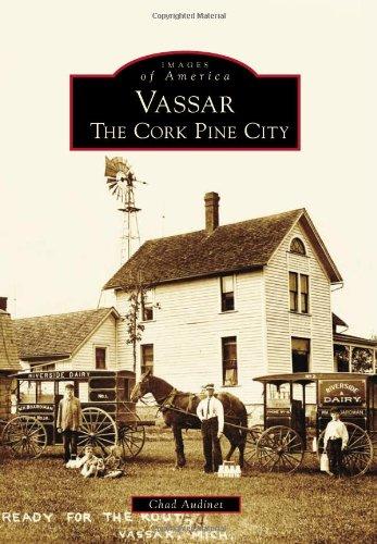 Vassar: The Cork Pine City (Images of America)