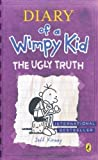 Diary of a Wimpy Kid: The Ugly Truth (Book 5) by Kinney, Jeff on 10/11/2010 1st (first) Printing edition