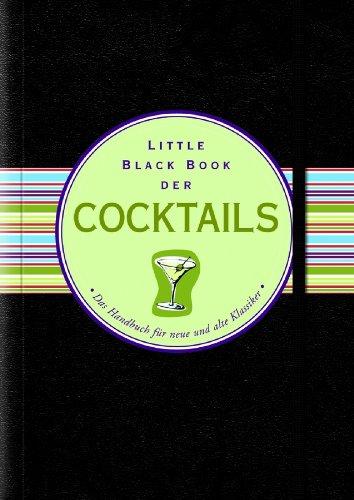 Little Black Book der Cocktails (Little Black Books (Deutsche Ausgabe))