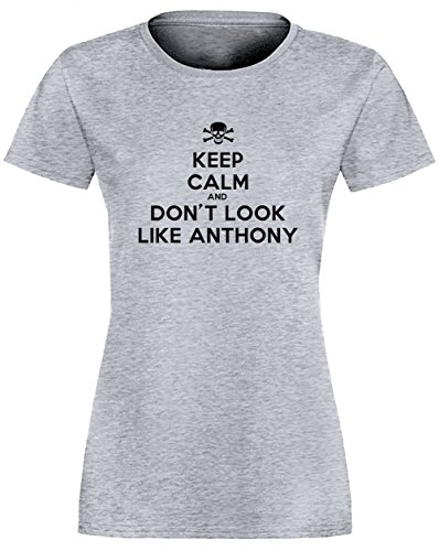 Keep Calm And Dont Look Like Anthony Gris Coton Femme T-shirt Col Ras Du Cou Manches Courtes Grey Women's T-shirt