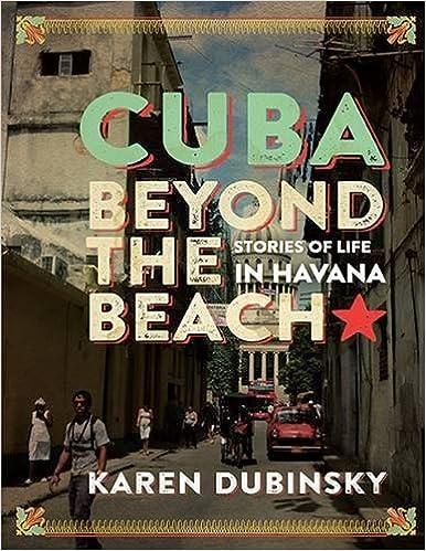 67c4424cce Cuba Beyond the Beach: Stories of Life in Havana: Karen Dubinsky:  9781771132695: Books - Amazon.ca