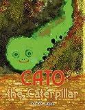 Cato the Caterpillar, Pia Lord, 1462632394