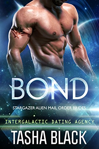 Bond: Stargazer Alien Mail Order Brides #1 (Intergalactic Dating Agency) by  [