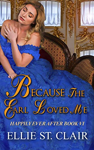 Because the Earl Loved Me (Happily Ever After Book 6)