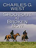 Shoot-Out at Broken Bow, Charles G. West, 1410421600