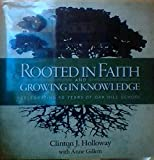img - for Rooted in Faith and Growing in Knowledge - Celebrating 50 Years of Oak Hill School book / textbook / text book