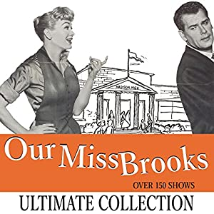 Our Miss Brooks: The Ultimate Collection - Over 180 Shows Radio/TV Program