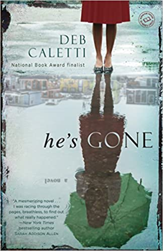 Hes Gone A Novel Deb Caletti 9780345534354 Amazon Books