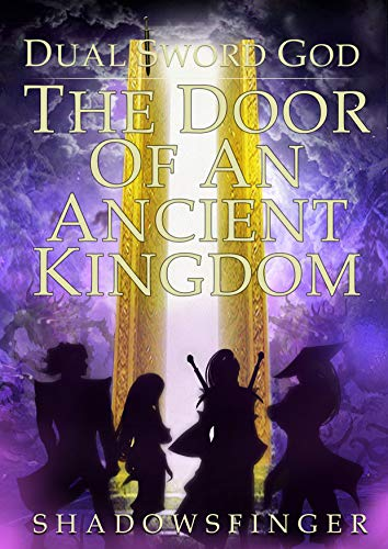 Dual Wing (Dual Sword God: Book 2: The Door of An Ancient Kingdom)