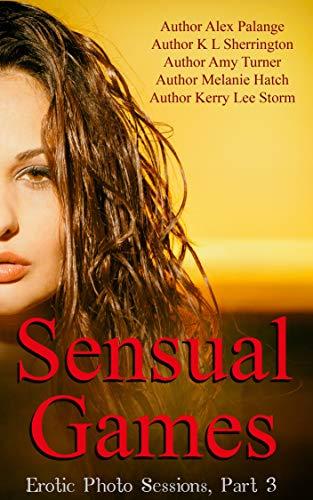 Sensual Games: Erotic Photo Sessions (English Edition)