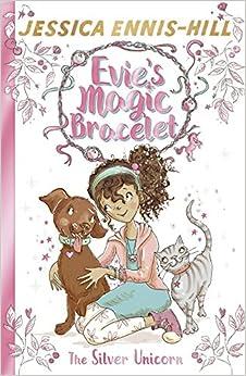 Book The Silver Unicorn: Book 1 (Evie's Magic Bracelet)