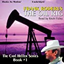 The Oil Rig: Carl Heller Series, Book 1 Audiobook by Frank Roderus Narrated by Kevin Foley
