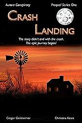 Crash Landing: Aurora Conspiracy - Prequel Series One