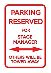 Parking Reserved For Stage Manager Others Towed Away 12X18 Aluminum Metal Sign