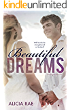 Beautiful Dreams (A Suspenseful Erotic Romance Novel) (The Beautiful Series Book 3)