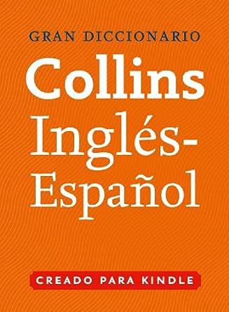 Gran Diccionario Collins de Inglés - Español (English Edition ...