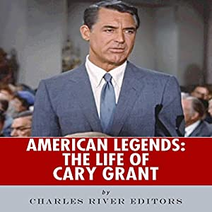 American Legends: The Life of Cary Grant Audiobook