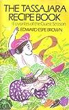 The Tassajara Recipe Book, Edward Espe Brown, 0877733082