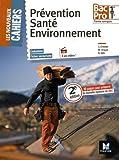 Les Nouveaux Cahiers - Prévention Santé Environnement - 1ere/ Tle BAC PRO - Manuel de l'élève
